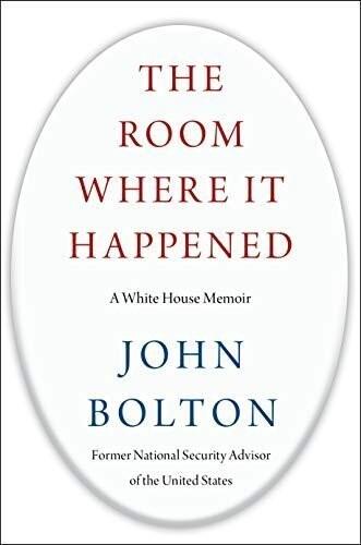 존 볼턴 전 백악관 국가안보보좌관의 회고록 <그 일이 일어났던 방: 백악관 회고록>