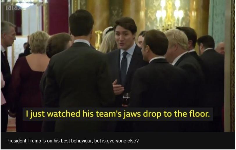 쥐스탱 트뤼도 캐나다 총리 등 북대서양조약기구(나토) 회원국 정상들이 3일 영국 버킹엄궁에서 열린 만찬에서 도널드 트럼프 미국 대통령을 흉보는 장면의 동영상. 이 장면이 언론에 보도되자, 트럼프는 폐막 기자회견 참석을 취소하고는 트뤼도가 이중적이라고 비난했다.